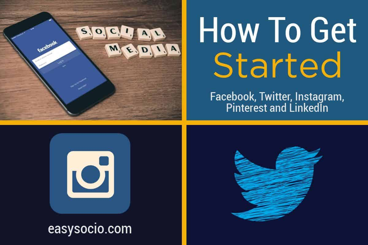How To Get Started With FB, Twitter, Instagram and Pinterest.