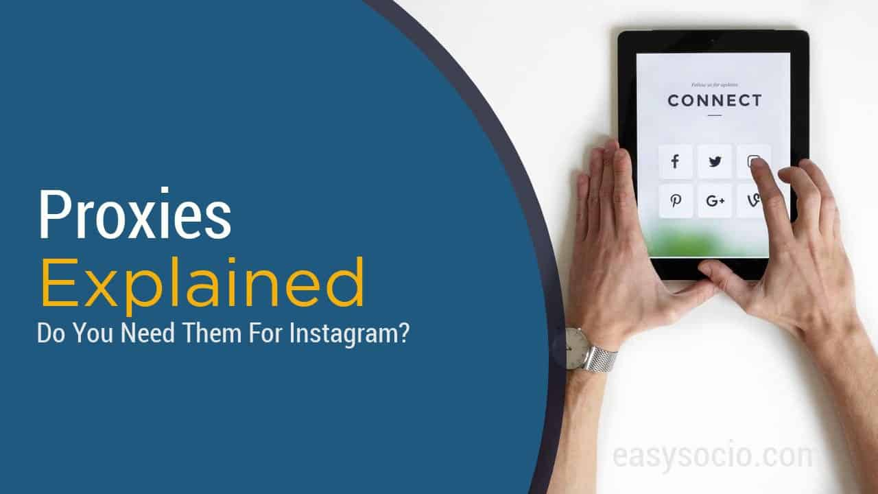 Proxies Explained - Do You Need Them For Instagram Success?