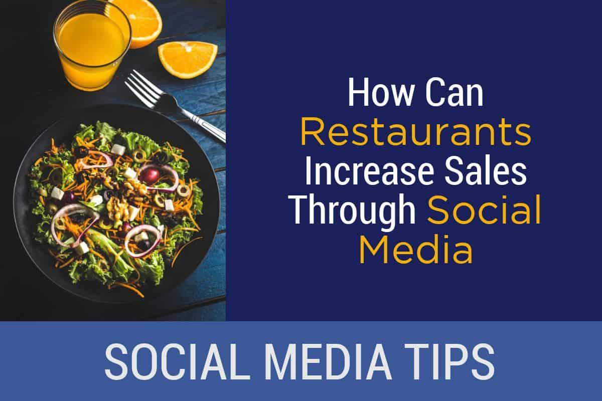 How Can Restaurants Increase Sales Through Social Media
