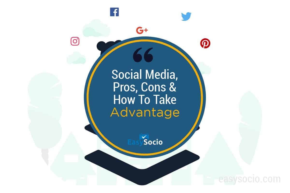 Social Media, Pros, Cons & How To Take Advantage